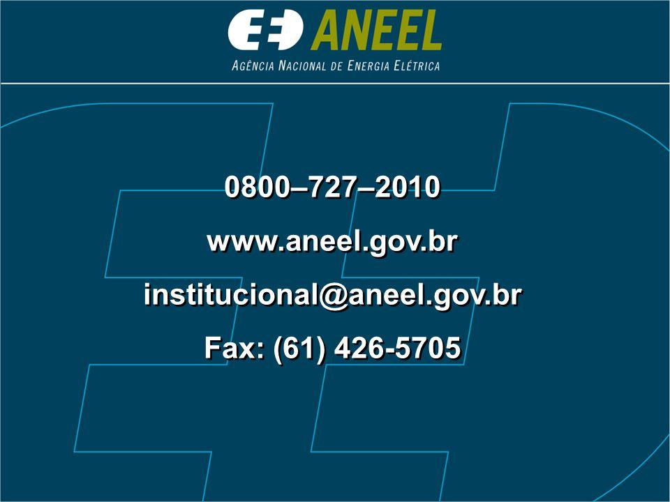 0800–727–2010 www.aneel.gov.br institucional@aneel.gov.br Fax: (61) 426-5705 0800–727–2010 www.aneel.gov.br institucional@aneel.gov.br Fax: (61) 426-5705