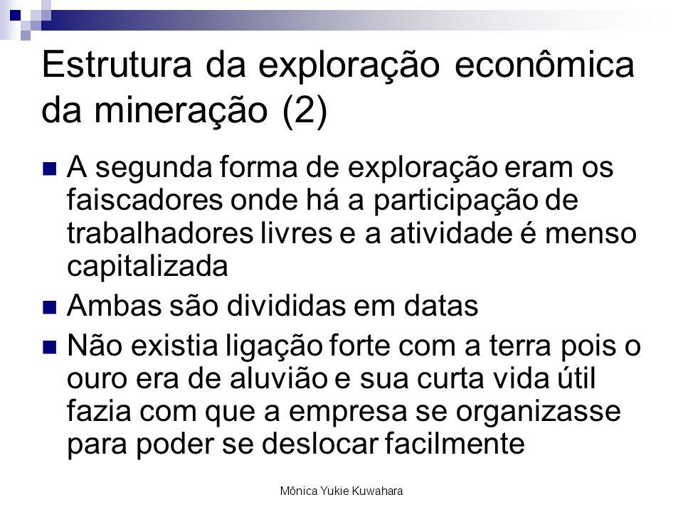 Mônica Yukie Kuwahara Estrutura da exploração econômica da mineração (2) A segunda forma de exploração eram os faiscadores onde há a participação de t