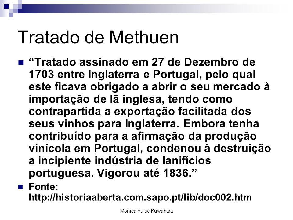 Mônica Yukie Kuwahara Tratado de Methuen Tratado assinado em 27 de Dezembro de 1703 entre Inglaterra e Portugal, pelo qual este ficava obrigado a abri