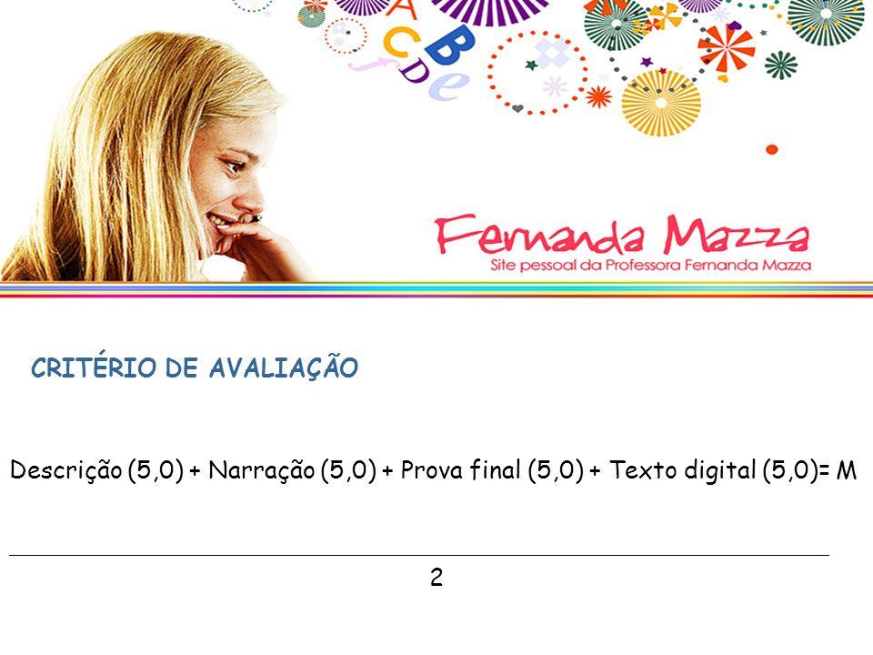 Descrição (5,0) + Narração (5,0) + Prova final (5,0) + Texto digital (5,0)= M 2 ______________________________________________________________________