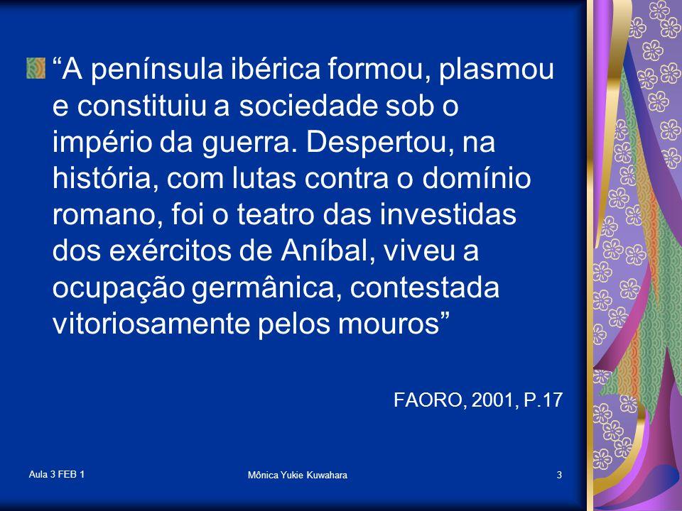 Aula 3 FEB 1 Mônica Yukie Kuwahara14 A sisa era a principal fonte de receitas tributárias da monarquia portuguesa nos séculos XV e XVI.