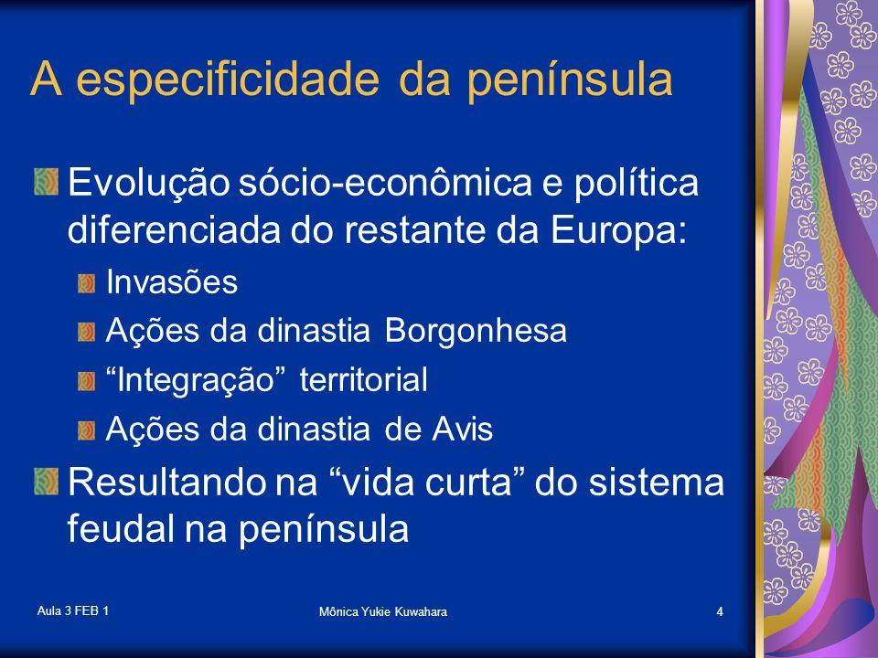 Aula 3 FEB 1 Mônica Yukie Kuwahara15 O comércio A cobrança da sisa indicava em um fato fiscal que o comércio, apesar de ser uma concessão do soberano, rompendo com todos os estamentos, pois todos a pagavam FAORO, 2001, P.25