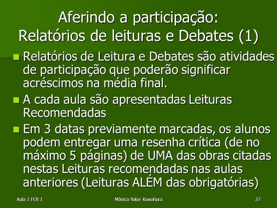 Aula 1 FEB 1Mônica Yukie Kuwahara27 Aferindo a participação: Relatórios de leituras e Debates (1) Relatórios de Leitura e Debates são atividades de pa