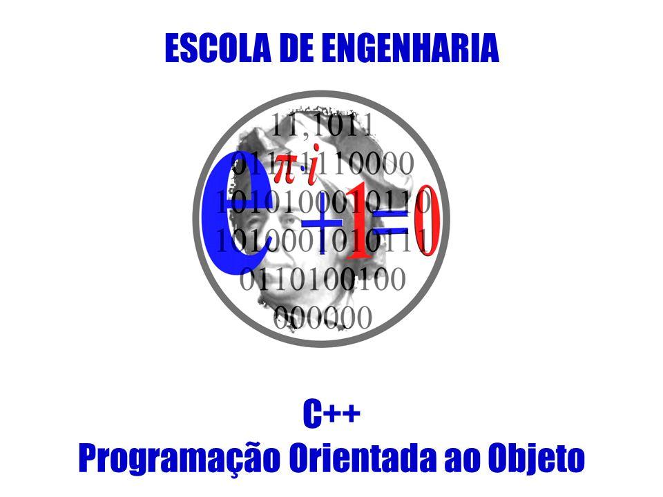 ESCOLA DE ENGENHARIA C++ Programação Orientada ao Objeto