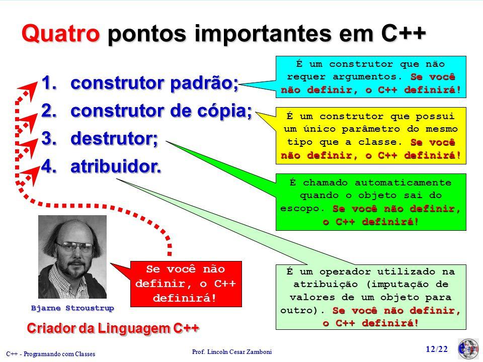 C++ - Programando com Classes Prof.Lincoln Cesar Zamboni 12/22 1.