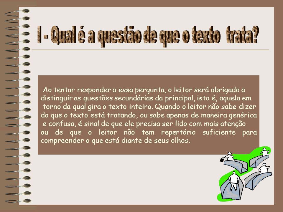Disseminados pelo texto, aparecem vários indicadores da opinião de quem escreve.