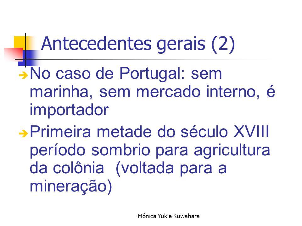Mônica Yukie Kuwahara No caso de Portugal: sem marinha, sem mercado interno, é importador Primeira metade do século XVIII período sombrio para agricul
