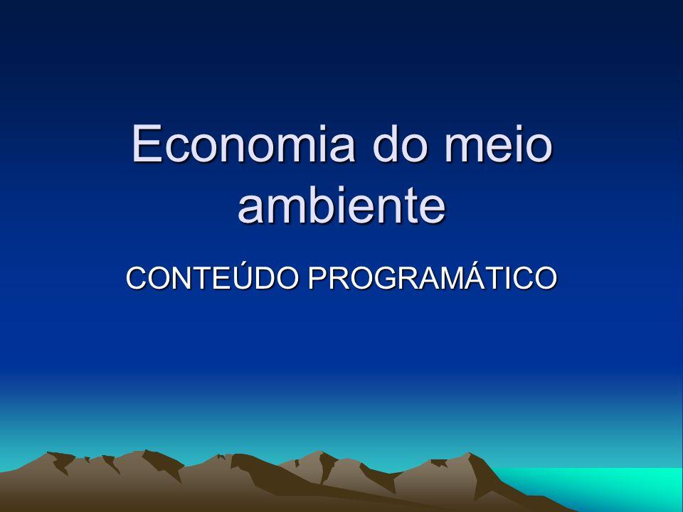 Economia do meio ambiente CONTEÚDO PROGRAMÁTICO