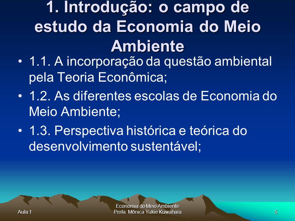 Aula 1 Economia do Meio Ambiente Profa.Mônica Yukie Kuwahara5 1.