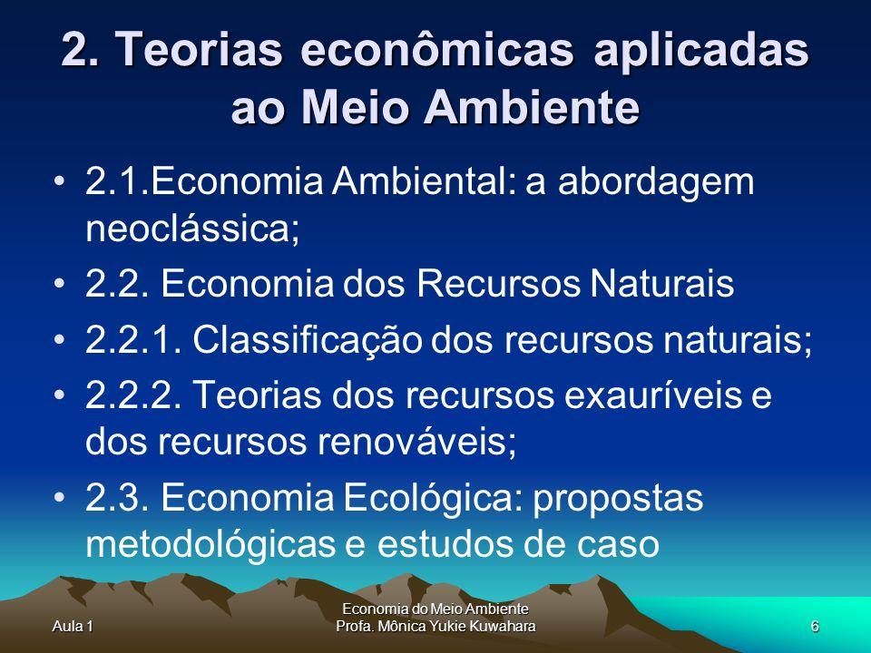 Aula 1 Economia do Meio Ambiente Profa.Mônica Yukie Kuwahara6 2.