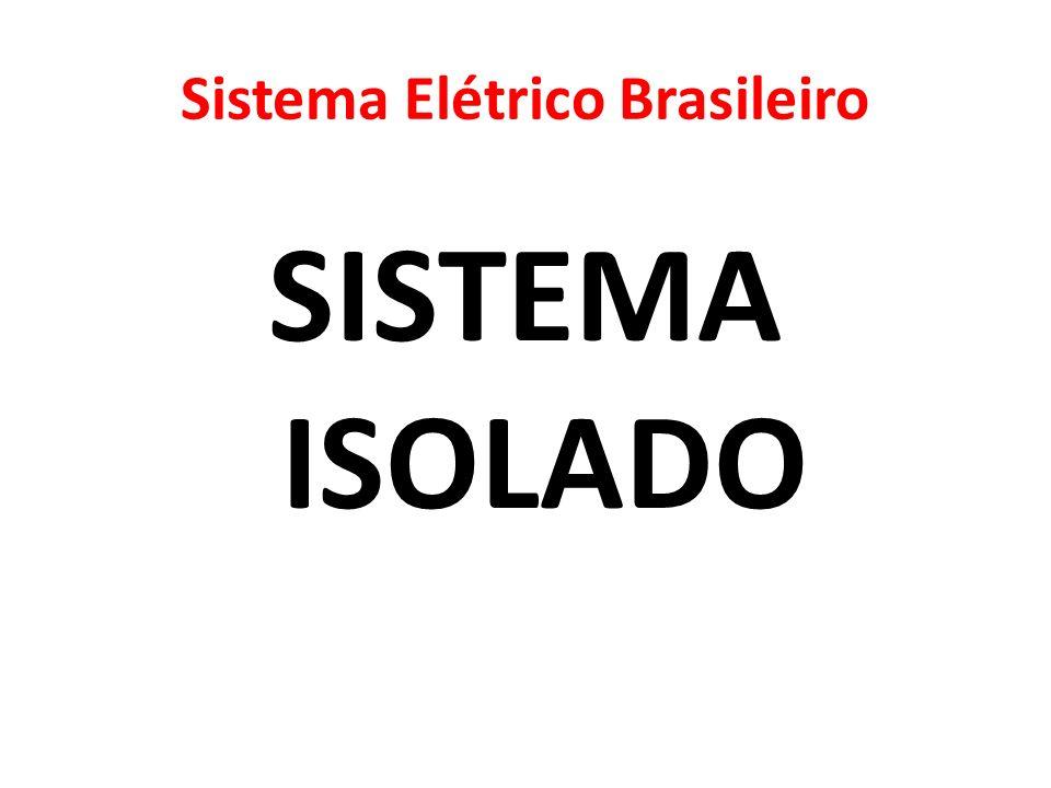 Sistema Elétrico Brasileiro SISTEMA ISOLADO