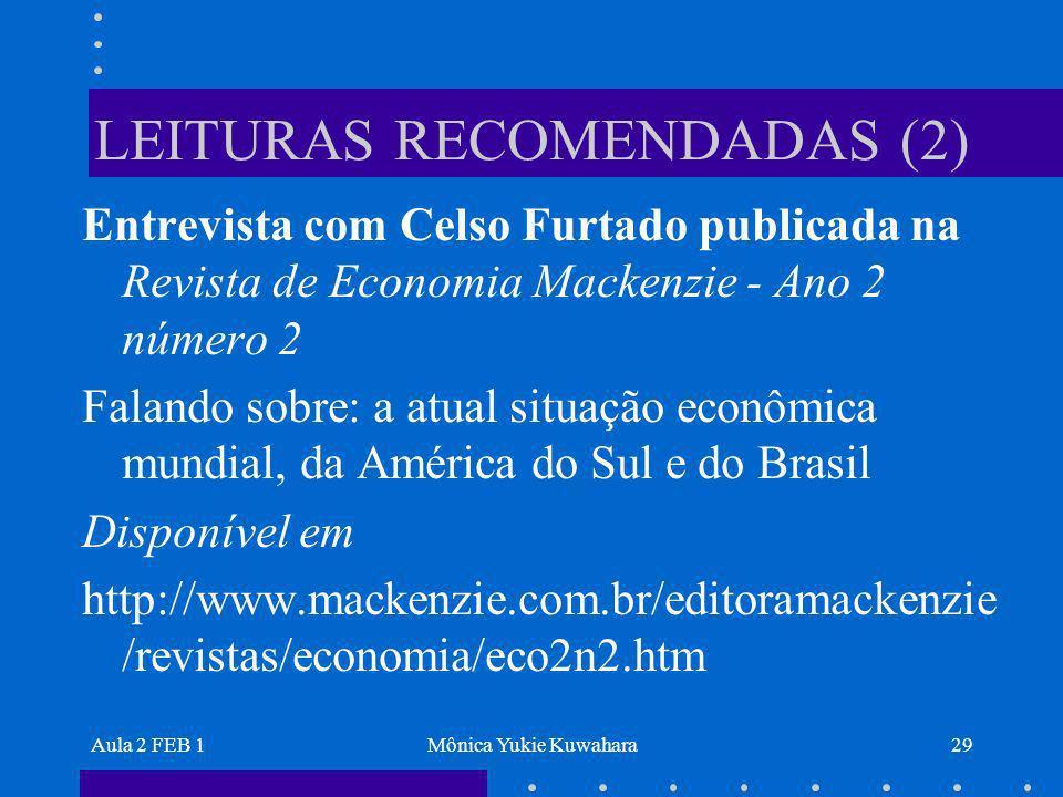 Aula 2 FEB 1Mônica Yukie Kuwahara29 LEITURAS RECOMENDADAS (2) Entrevista com Celso Furtado publicada na Revista de Economia Mackenzie - Ano 2 número 2