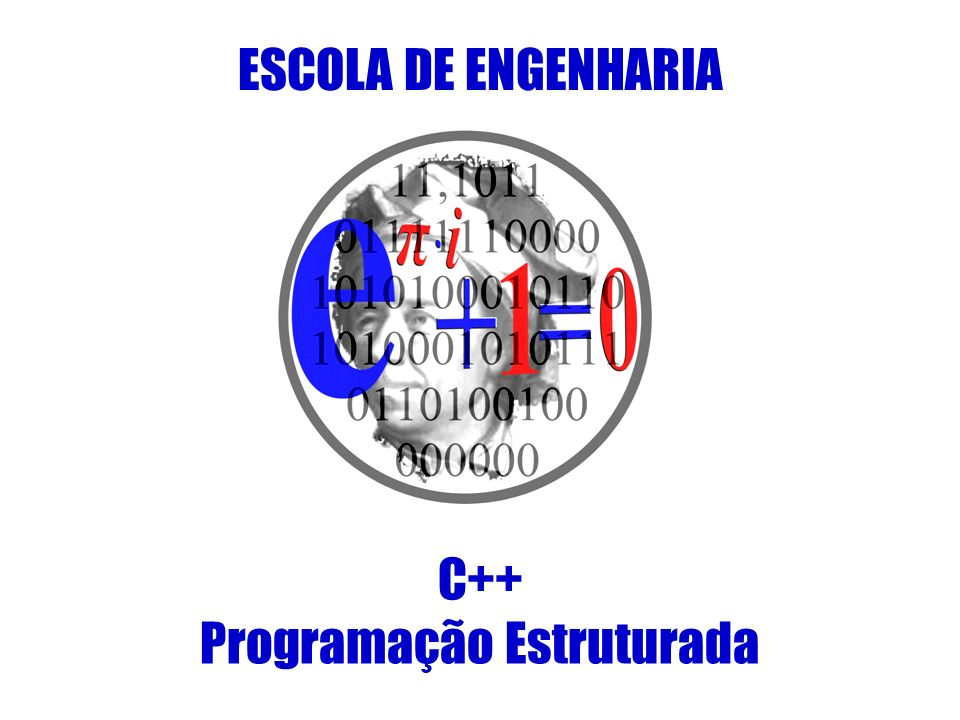 ESCOLA DE ENGENHARIA C++ Programação Estruturada