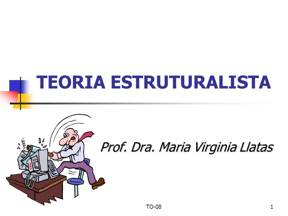 TO-081 TEORIA ESTRUTURALISTA Prof. Dra. Maria Virginia Llatas