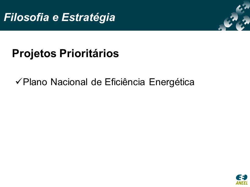 Projetos Prioritários Plano Nacional de Eficiência Energética Filosofia e Estratégia