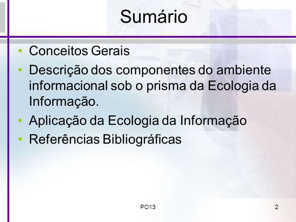 PO133 Conceitos Gerais (1) Segundo Ferreira (2002), a ecologia é a parte da biologia que estuda as relações entre os seres vivos e o meio ou ambiente em que vivem, bem como suas recíprocas influências.