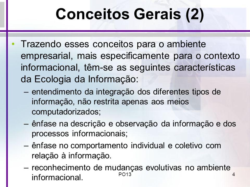 PO134 Conceitos Gerais (2) Trazendo esses conceitos para o ambiente empresarial, mais especificamente para o contexto informacional, têm-se as seguint