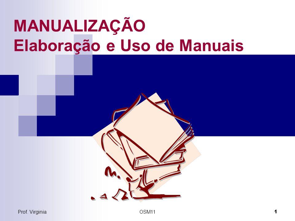 Prof. VirginiaOSM11 1 MANUALIZAÇÃO Elaboração e Uso de Manuais