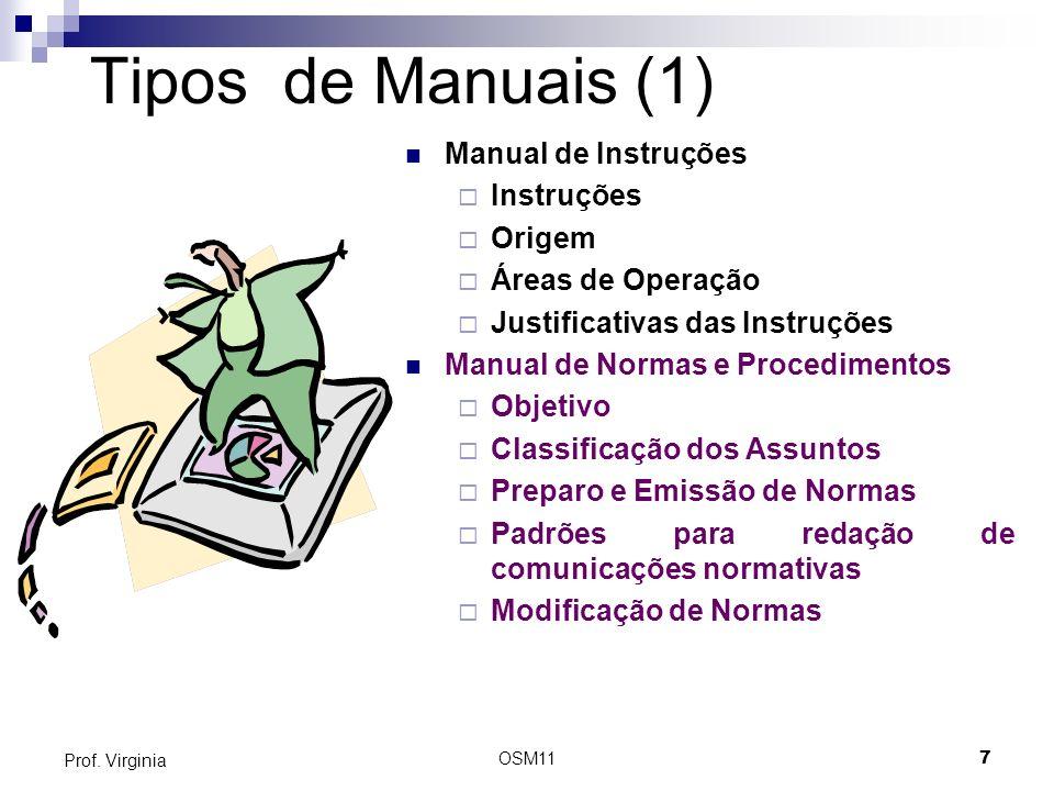 OSM117 Prof. Virginia Tipos de Manuais (1) Manual de Instruções Instruções Origem Áreas de Operação Justificativas das Instruções Manual de Normas e P