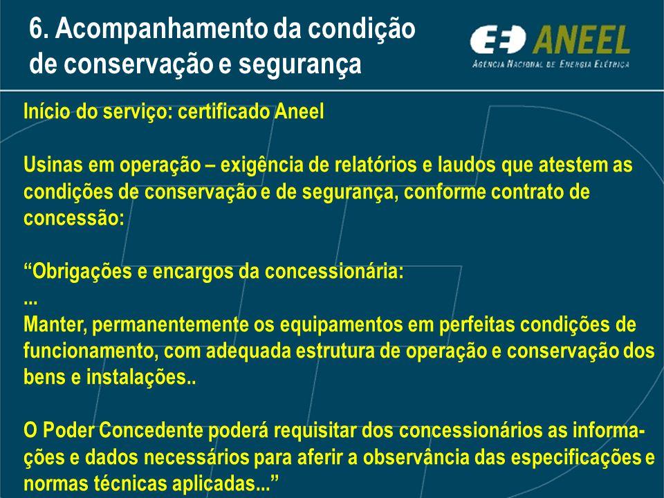 Início do serviço: certificado Aneel Usinas em operação – exigência de relatórios e laudos que atestem as condições de conservação e de segurança, con