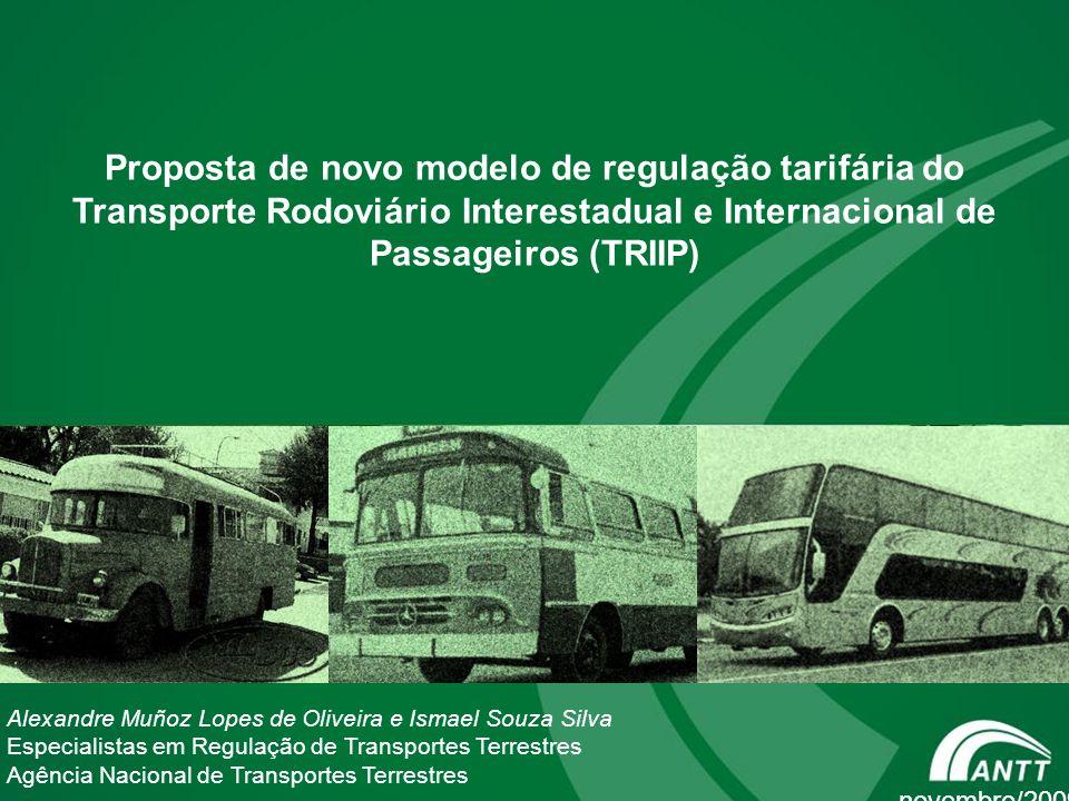 Proposta de novo modelo de regulação tarifária do Transporte Rodoviário Interestadual e Internacional de Passageiros (TRIIP) novembro/2009 Alexandre M