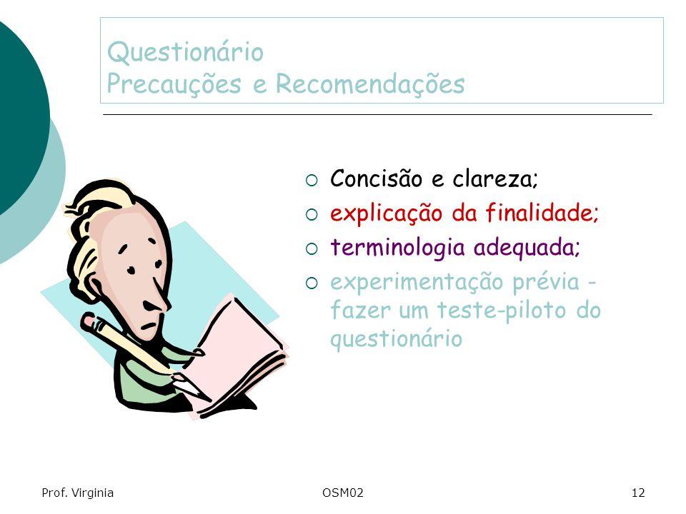 Prof. VirginiaOSM0212 Questionário Precauções e Recomendações Concisão e clareza; explicação da finalidade; terminologia adequada; experimentação prév