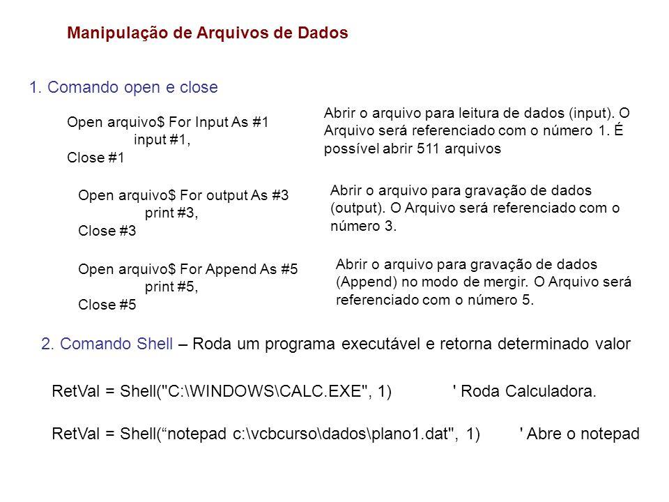 Sintaxe 1)Laço simples For i = 1 to nl sentenças Next i 2) Laço duplo For i=1 to nl For j = 1 to nc sentenças Next j Next i 3) Incrementos For i = 1 to nl step 2 next i For i = nt to 1 step -3 Next i 3.