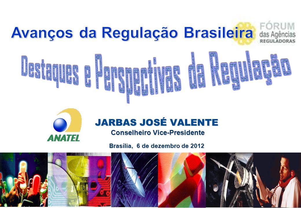 JARBAS JOSÉ VALENTE Conselheiro Vice-Presidente Conselheiro Vice-Presidente Brasília, 6 de dezembro de 2012
