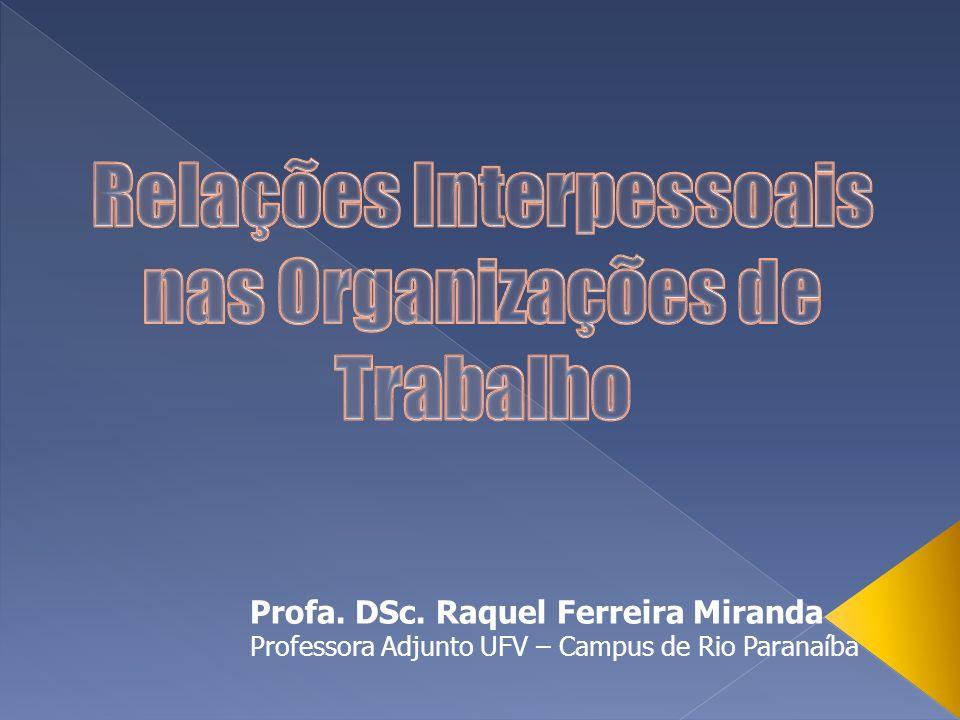 Profa. DSc. Raquel Ferreira Miranda Professora Adjunto UFV – Campus de Rio Paranaíba