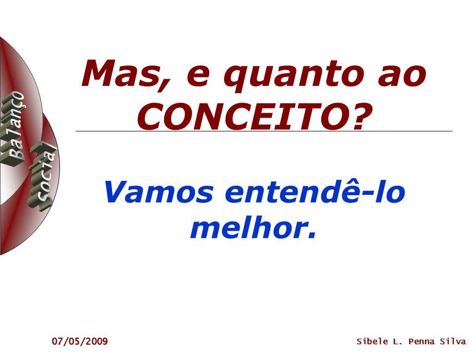 07/05/2009 Sibele L. Penna Silva Mas, e quanto ao CONCEITO? Vamos entendê-lo melhor.