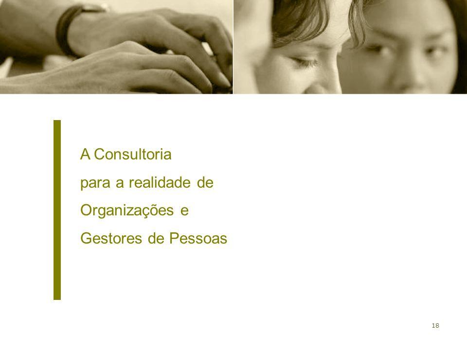 18 A Consultoria para a realidade de Organizações e Gestores de Pessoas