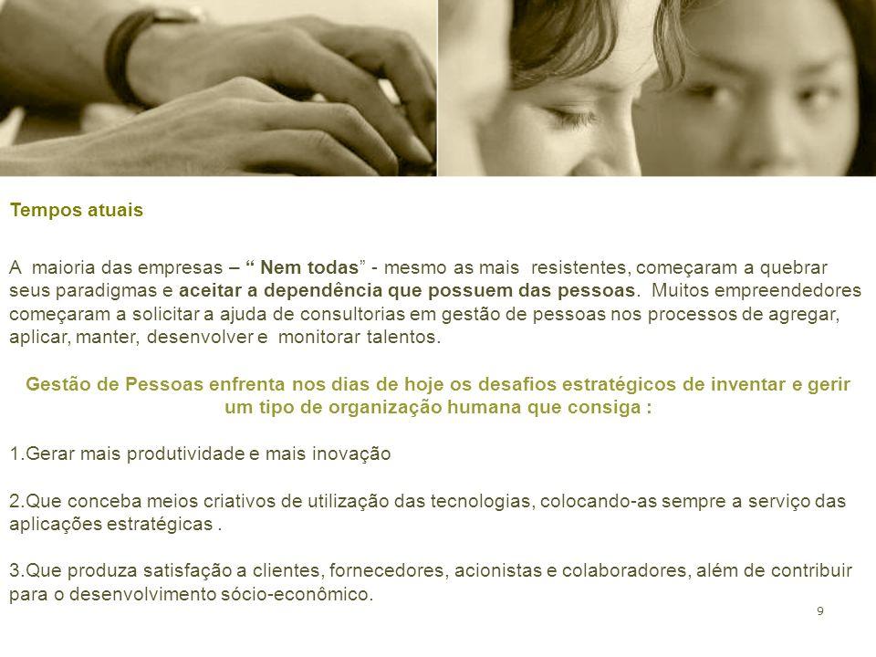 10 Terceirização dos processos de RH PROCESSOOBJETIVOATIVIDADE ENVOLVIDA PROVISÃOQuem irá trabalhar na empresa .