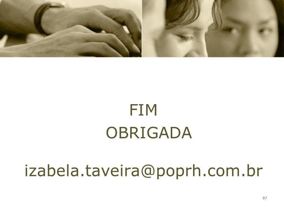 97 FIM OBRIGADA izabela.taveira@poprh.com.br