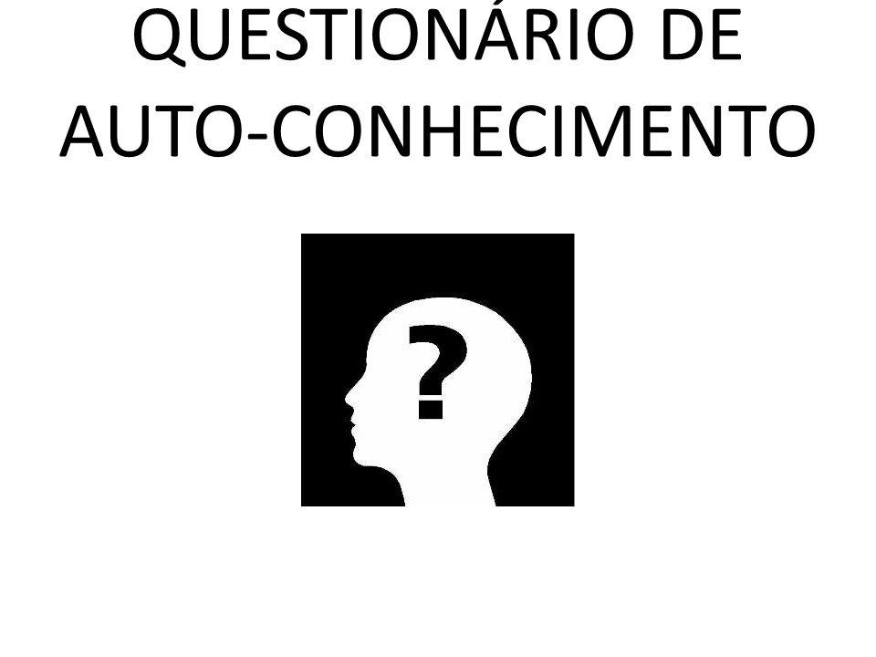 QUESTIONÁRIO DE AUTO-CONHECIMENTO