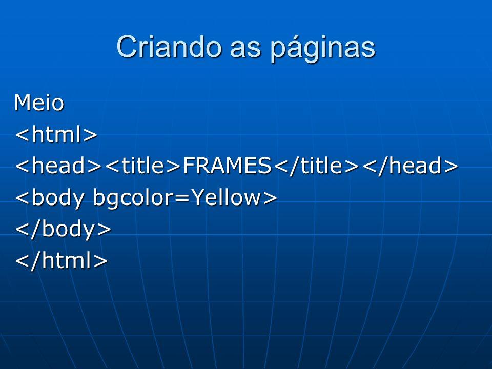 Meio<html><head><title>FRAMES</title></head> </body></html>