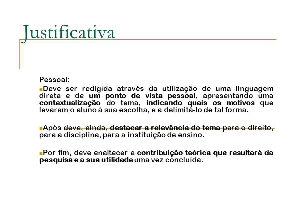 Justificativa Pessoal: Deve ser redigida através da utilização de uma linguagem direta e de um ponto de vista pessoal, apresentando uma contextualizaç