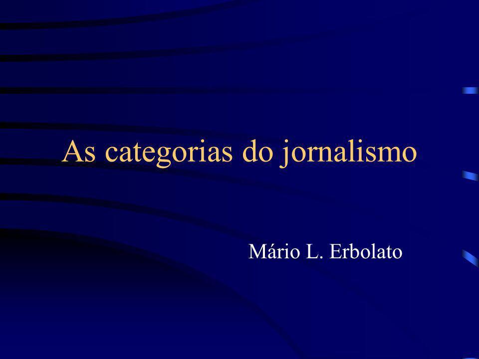 As categorias do jornalismo Mário L. Erbolato