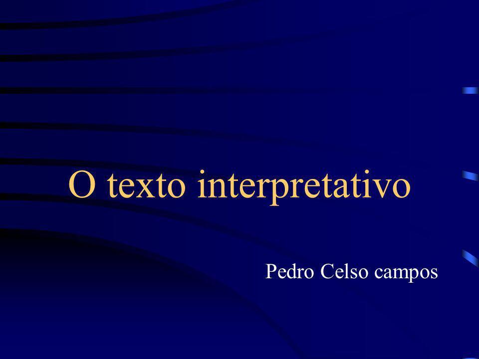 O texto interpretativo Pedro Celso campos