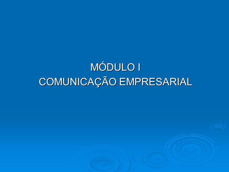 MÓDULO I COMUNICAÇÃO EMPRESARIAL