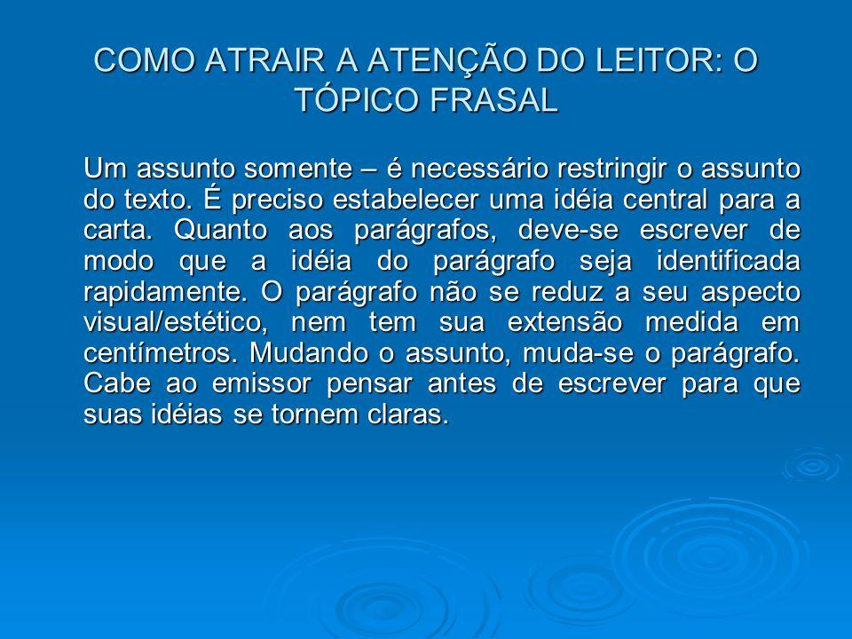 ANEXOS Anexos são documentos que acompanham a correspondência.