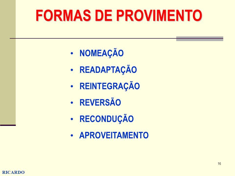 16 RICARDO CONZATTI FORMAS DE PROVIMENTO NOMEAÇÃO READAPTAÇÃO REINTEGRAÇÃO REVERSÃO RECONDUÇÃO APROVEITAMENTO