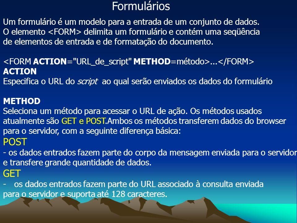 Formulários Um formulário é um modelo para a entrada de um conjunto de dados.