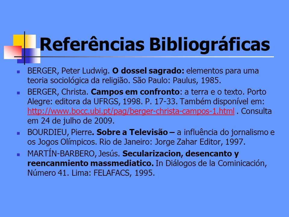 Referências Bibliográficas BERGER, Peter Ludwig.