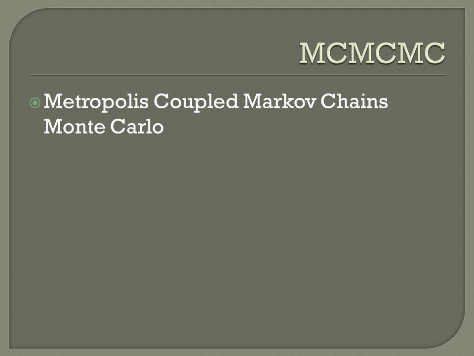 Metropolis Coupled Markov Chains Monte Carlo