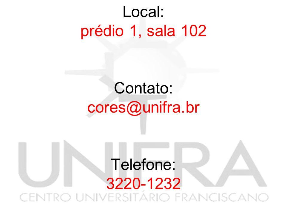Local: prédio 1, sala 102 Contato: cores@unifra.br Telefone: 3220-1232