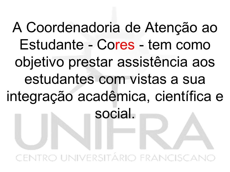 A Coordenadoria de Atenção ao Estudante - Cores - tem como objetivo prestar assistência aos estudantes com vistas a sua integração acadêmica, científica e social.
