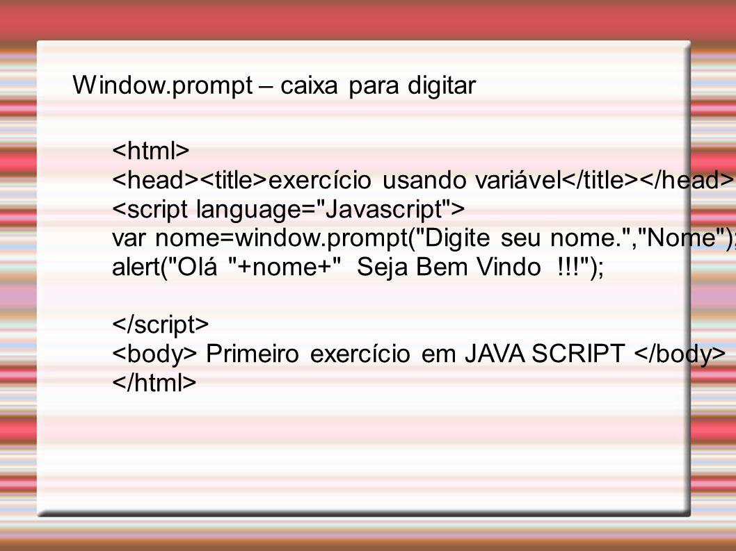 exercício usando variável var nome=window.prompt(