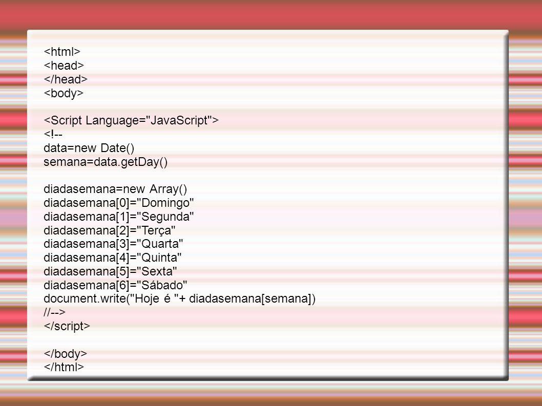 <!-- data=new Date() semana=data.getDay() diadasemana=new Array() diadasemana[0]=