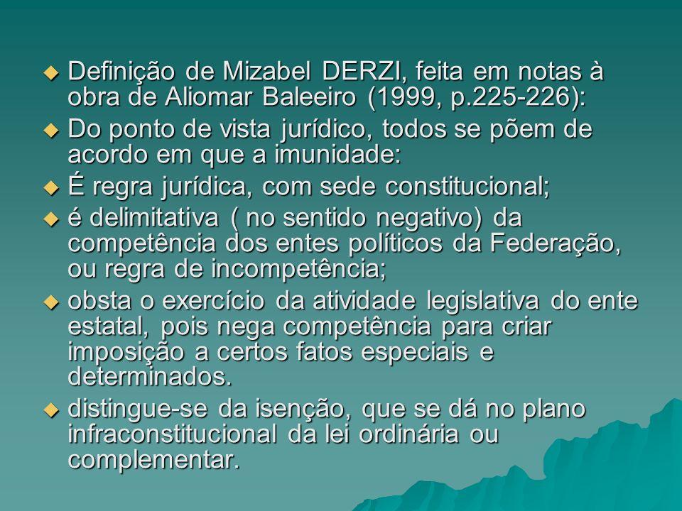 Definição de Mizabel DERZI, feita em notas à obra de Aliomar Baleeiro (1999, p.225-226): Definição de Mizabel DERZI, feita em notas à obra de Aliomar