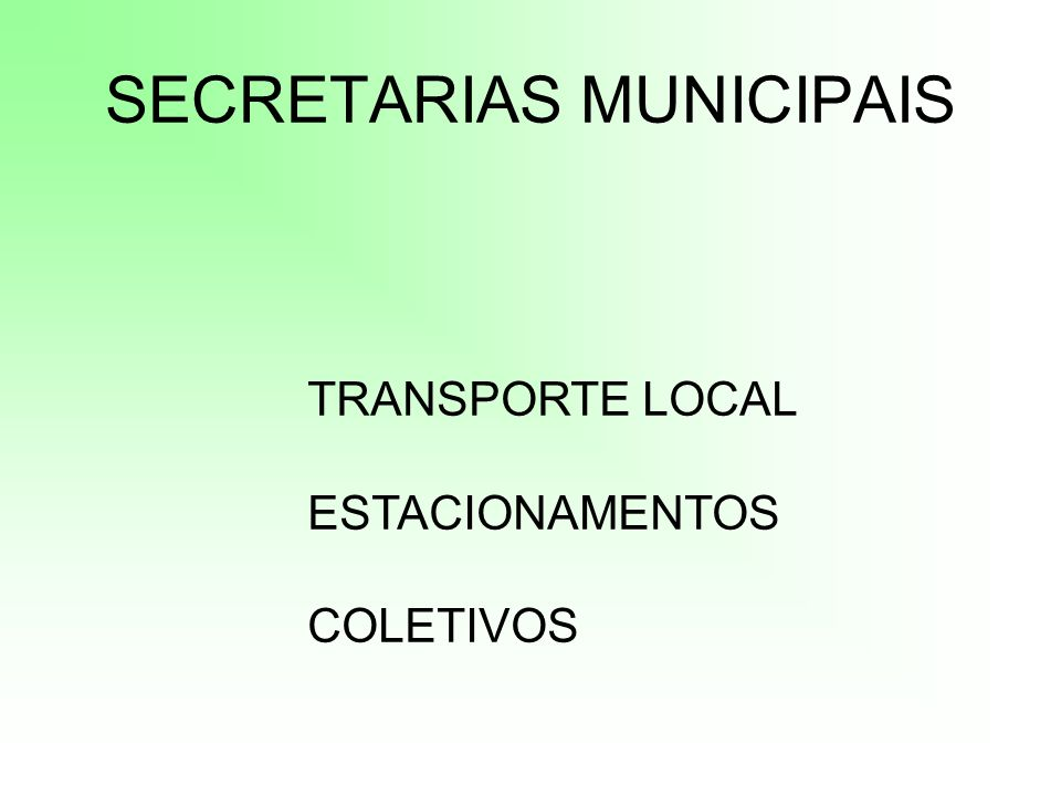 SECRETARIAS MUNICIPAIS TRANSPORTE LOCAL ESTACIONAMENTOS COLETIVOS